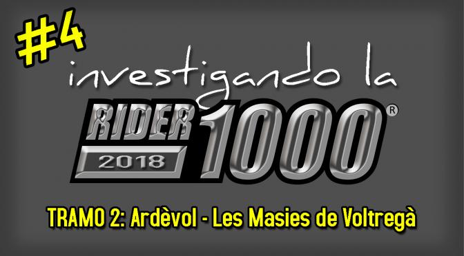 Investigando la Rider1000 2018 #4 | Ardèvol – Masies de V.