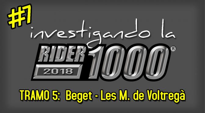 Investigando la Rider1000 2018 #7 | Beget – Les Masies de Voltregà