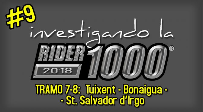Investigando la Rider1000 2018 #9 | Tuixent – Bonaigua – Irgo