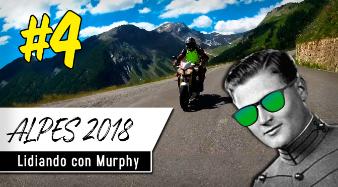 ALPES EN MOTO 2018 #4 | Lidiando con MURPHY