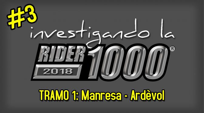 Investigando la Rider1000 2018 #3 | Manresa – Ardèvol