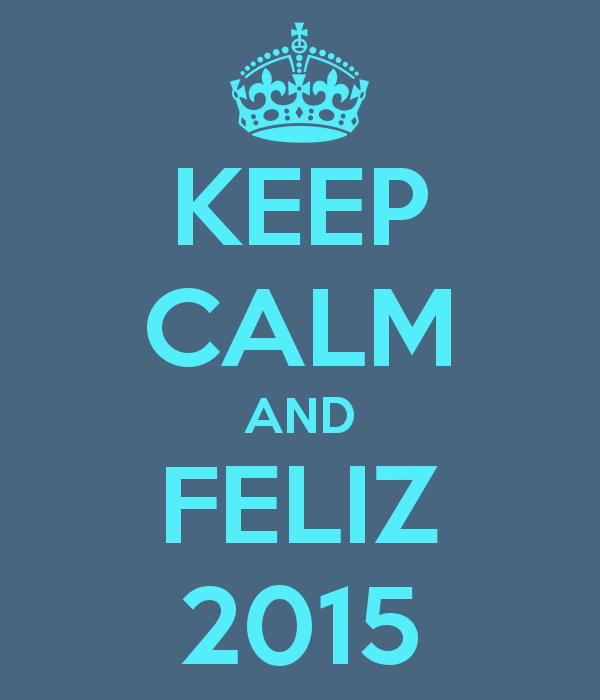 keep-calm-and-feliz-2015