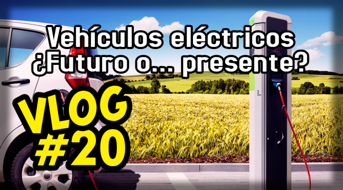 Vehículos eléctricos ¿Futuro o… presente?