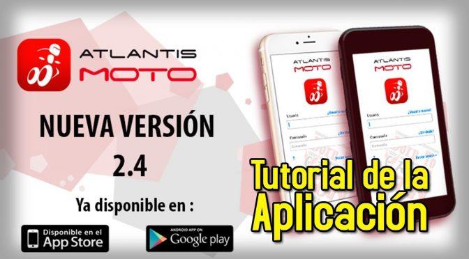 Tutorial Aplicación ATLANTIS MOTO (versión 2.4)