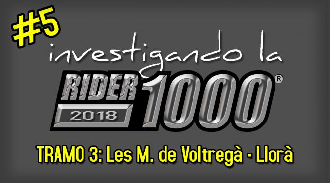 Investigando la Rider1000 2018 #5 | Les Masies de Voltregà – Llorà