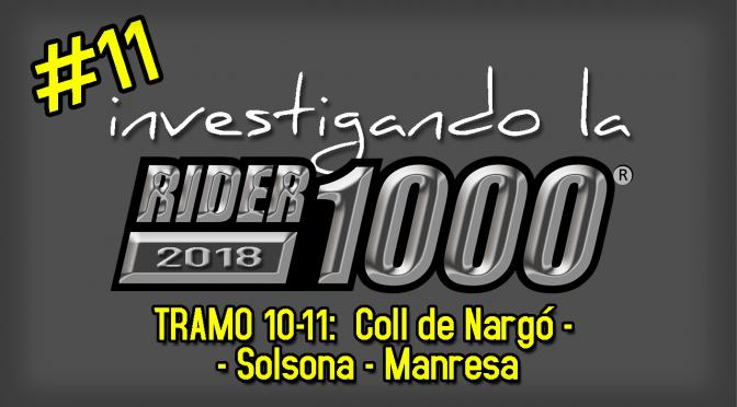 Investigando la Rider1000 2018 #11 | Coll de Nargó – Solsona – Manresa