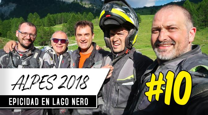 ALPES EN MOTO 2018 #10 | Epicidad en LAGO NERO